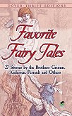 Favorite Fairy Tales: 27 Stories by the Brothers Grimm, Andersen, Perrault and Others - M. C. Waldrep -